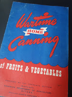 A government publication called 'Wartime Canning,' which I found in an antique shop in Nanton, AB