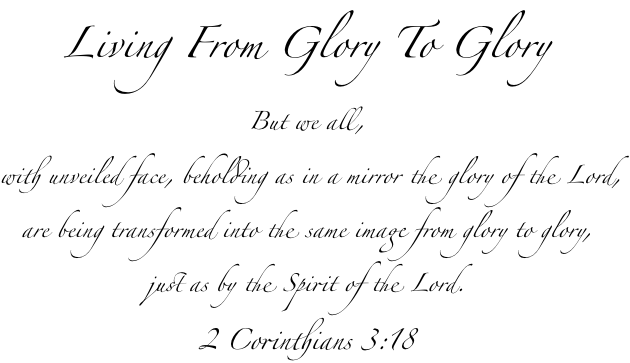 living from glory to glory