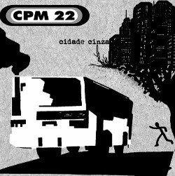 CPM 22 – Cidade Cinza