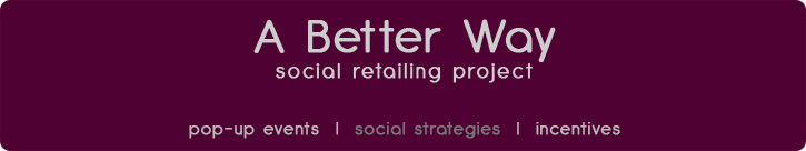 A Better Way : Social Retailing Project