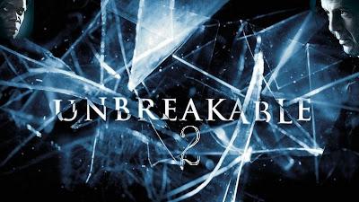 Unbreakable 2 -Unbreakable Movie Sequel