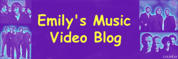 Emily's Music Video Blog
