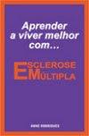 Aprender a viver melhor com... Esclerose Múltipla