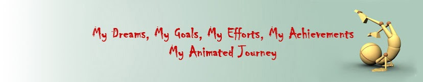 My Dreams, My Efforts, My Achievements.... My Animated Journey....
