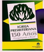 150 anos de Igreja Presbiteriana do Brasil