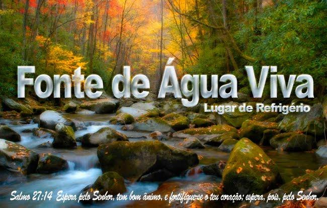 Fonte de Água Viva - Lugar de Refrigério