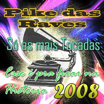 Pike das Raves (2008)