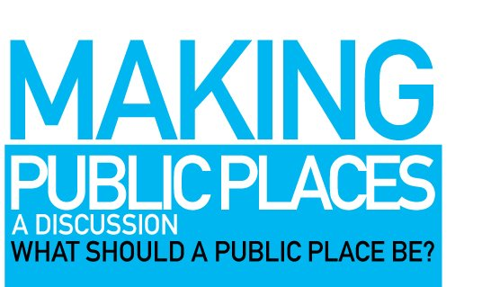 MAKING PUBLIC PLACES