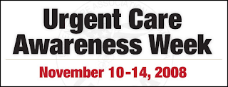 Urgent Care Awareness Week 2008. Click to learn more...