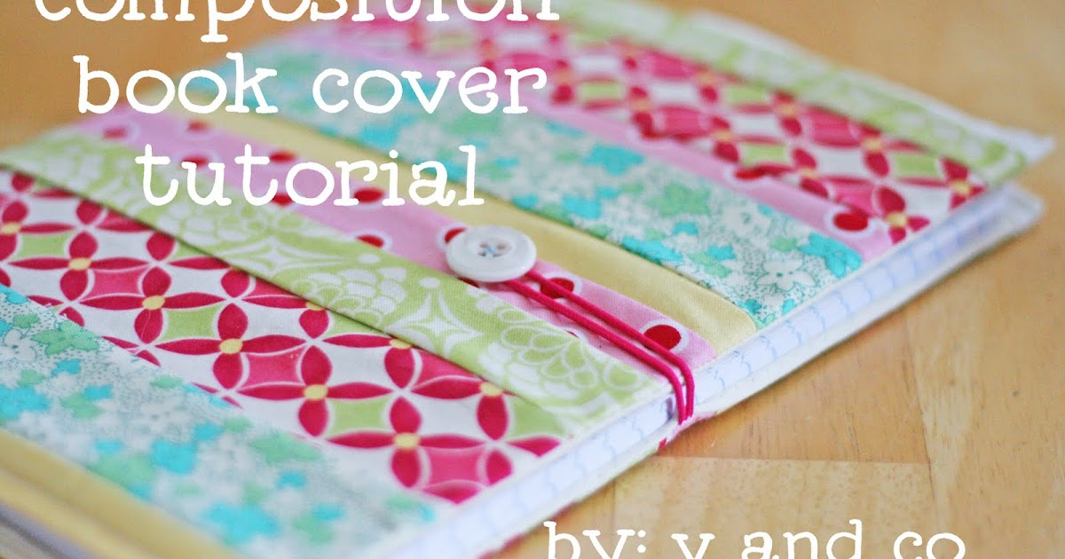 Fabric Book Covers Target : Quality sewing tutorials composition book cover tutorial