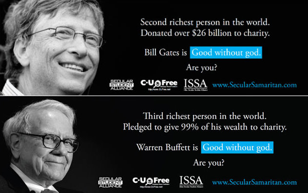 Bill Gates and Warren Buffett are good without God, are you?
