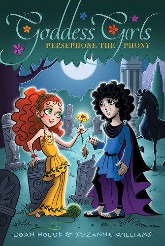 Book review persephone the phony goddess girls 2 by joan holub as persephones mother encourages her to do she often goes along to get along instead of doing what she really wants but when she meets mount olympus fandeluxe Choice Image