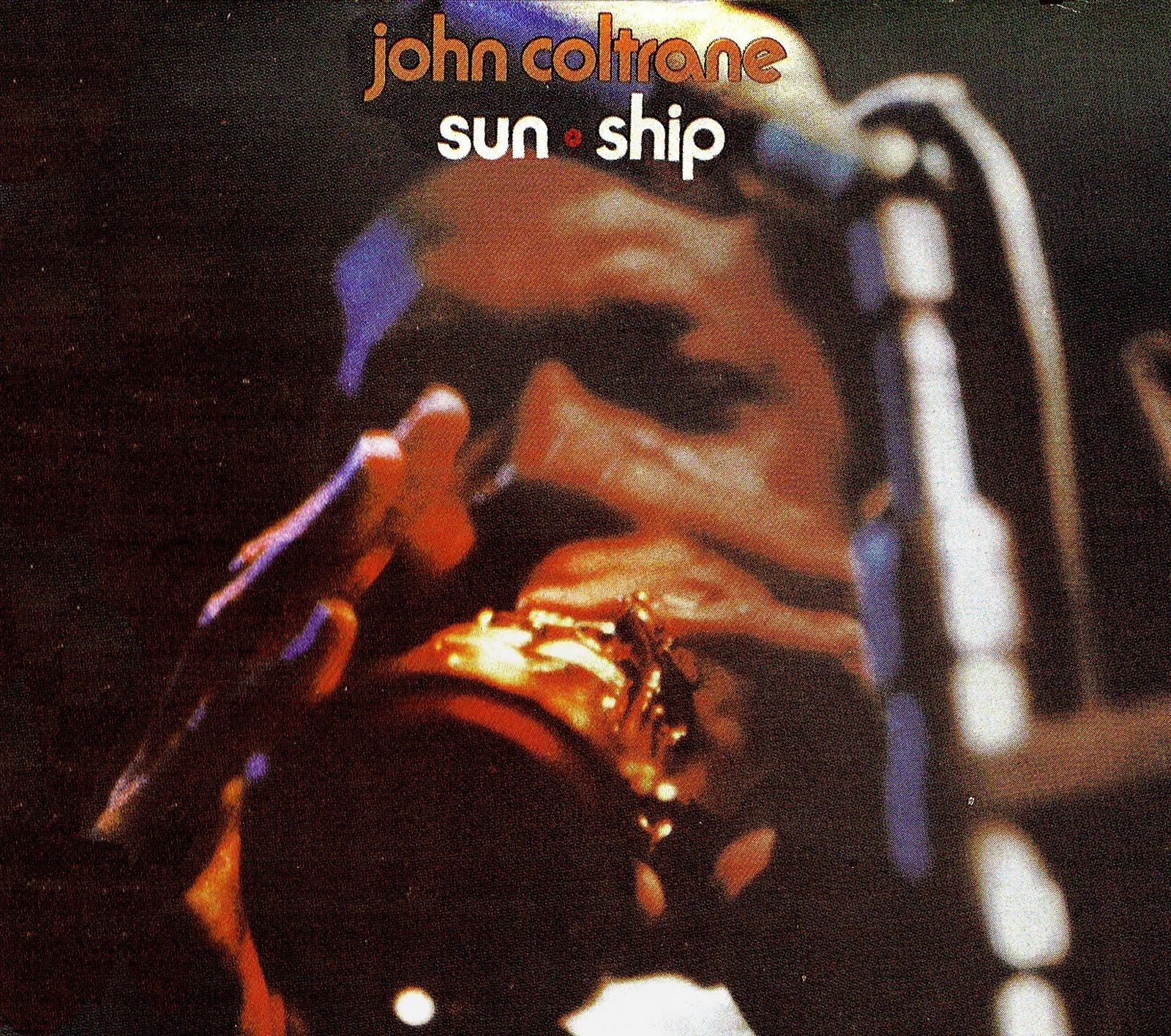 The Cover Project John Coltrane Sun Ship 1965