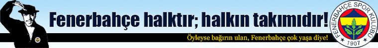Fenerbahçe Halktir; Halkin Takimidir!