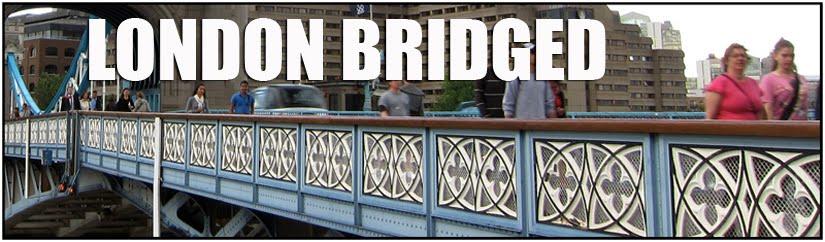 London Bridged