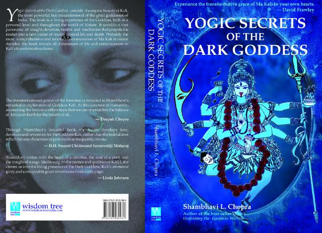 "BOOK:  ""Yogic Secrets of the Dark Goddess [""Kali""],"" by Shamhavi Chopra."
