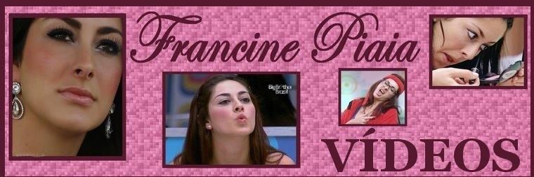 Francine Piaia - VÍDEOS