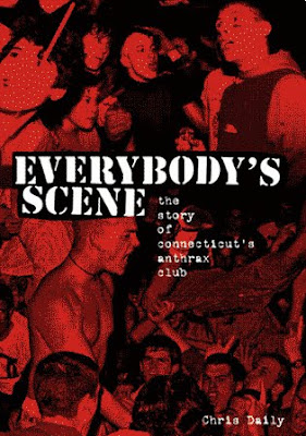 Everybody's Scene The story of Connecticut's Anthrax Club