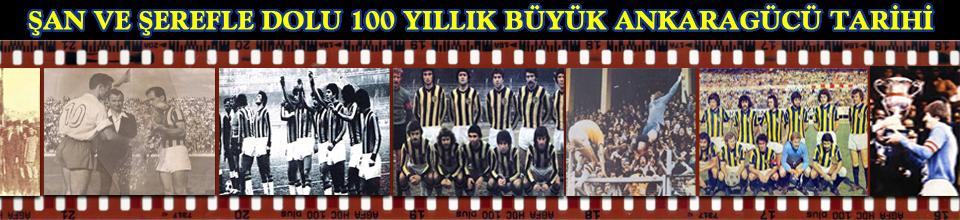 Ankaragücü Tarihi,ankaragucu,1910,futbolcuları,formaları,armaları,kazandığı kupalar,başarıları,resi