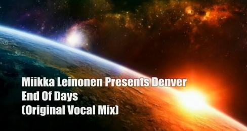 Miikka Leinonen Presents Denver-End of Days (Original Vocal Mix) HQ