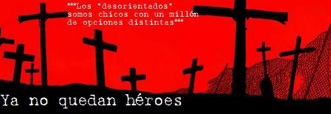 Ya no quedan héroes