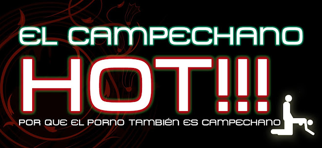 EL CAMPECHANO HOT...!!!