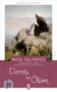 Derviş Ve Ölüm (M Selimoviç) Uzun Özeti