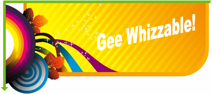 Gee Whizzable!