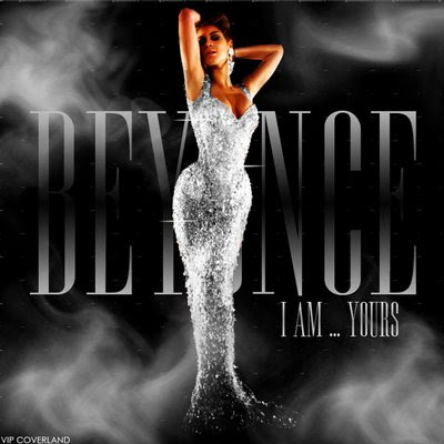 Beyonc� - I Am Yours