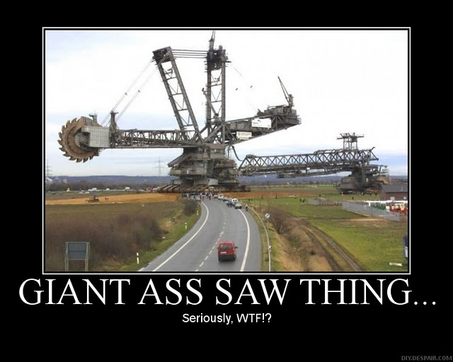 Giant Ass Saw Thing...