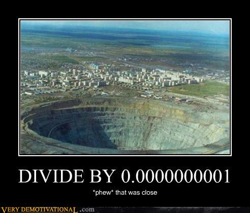 Divide By 0.0000000001