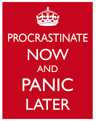 card: Procrastinate now and panic later