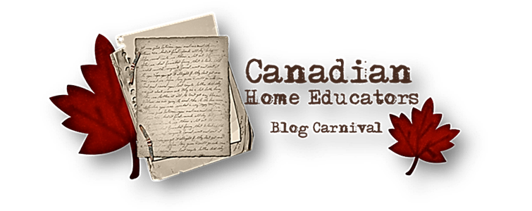 Canadian Home Educators Blog Carnival