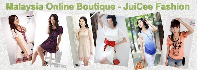 Malaysia Online Boutique - JuiCee Fashion.!!!!