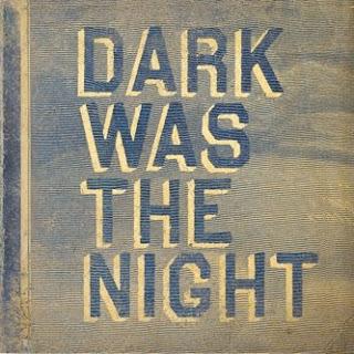 dark was the night, album, indie music