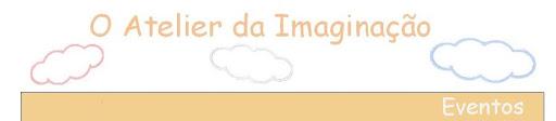 Atelier da Imaginação: eventos
