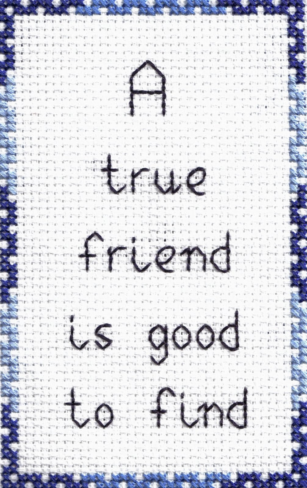 ... to expect but very difficult to give be a true friend yourself first