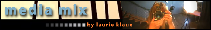 MEDIA MIX BY LAURIE KLAUE