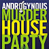 Review : Androgynous Murder House Party