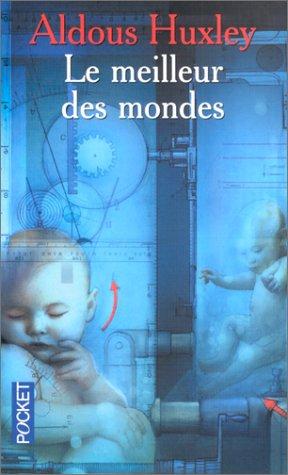 http://3.bp.blogspot.com/_tpzvip-yvBU/TPLi9abB9_I/AAAAAAAAACo/b9-ORgZvwe4/s1600/le_meilleur_des_mondes.jpg