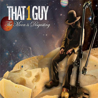 That 1 Guy/The Moon Is Disgusting(2007)