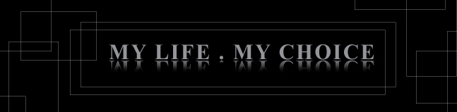 my life . my choice