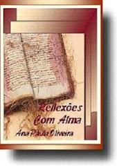 Reflexões com Alma — Ana Paula Oliveira
