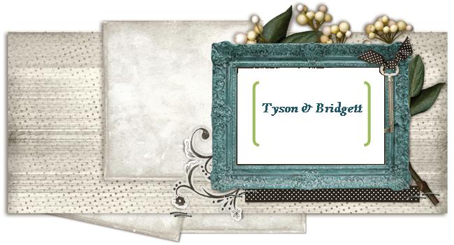 Tyson & Bridgett