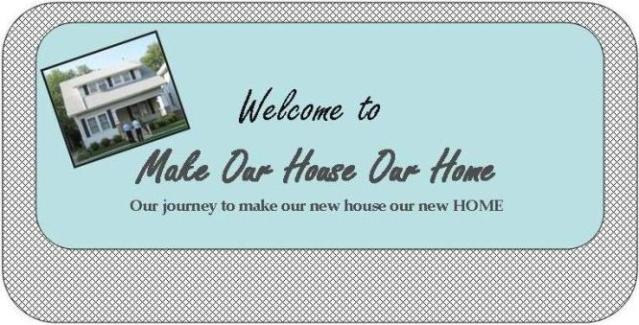 Make Our House Our Home