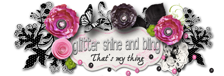 Glitter, Shine & Bling that s my thing