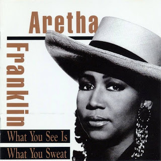 ARETHA FRANKLIN - WHAT YOU SEE IS WHAT YOU SWEAT (1991)