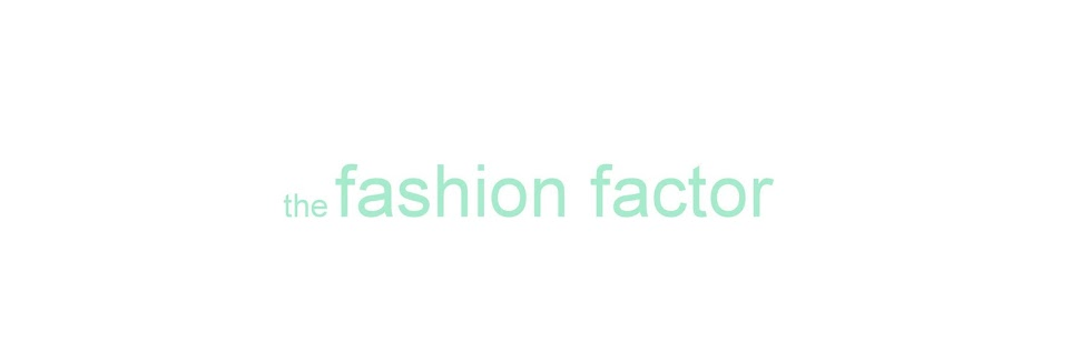 Fashion Factor