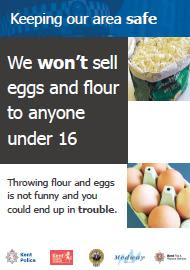 Keeping our area safe. We won't sell eggs and flour to anyone under 16