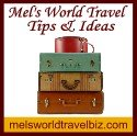 Mel's World Travel Tips & Ideas